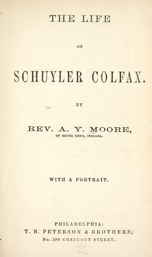 The life of Schuyler Colfax.