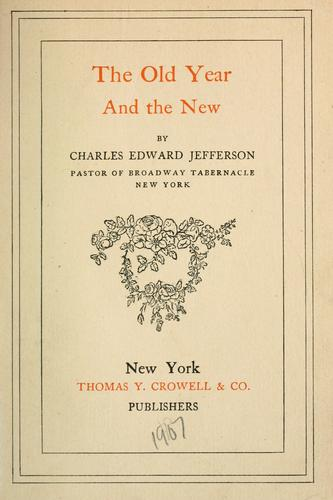 The old year and the new by Charles Edward Jefferson