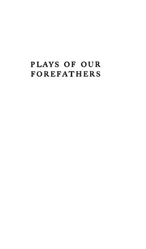Download Plays of our forefathers and some of the traditions upon which they were founded