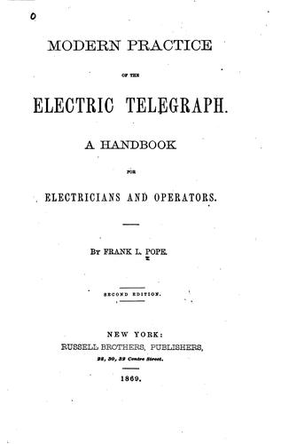 Download Modern practice of the electric telegraph.