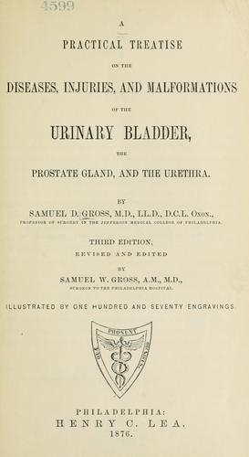 Download A practical treatise on the diseases, injuries and malformations of the urinary bladder, the prostate gland, and the urethra.