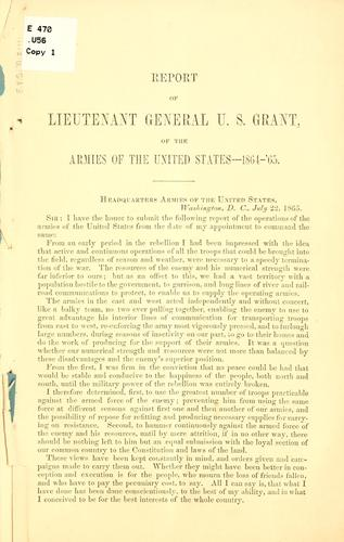 Report of Lieutenant General U.S. Grant, of the armies of the United States–1864-'65.
