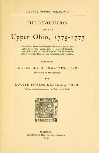 The revolution on the upper Ohio, 1775-1777.