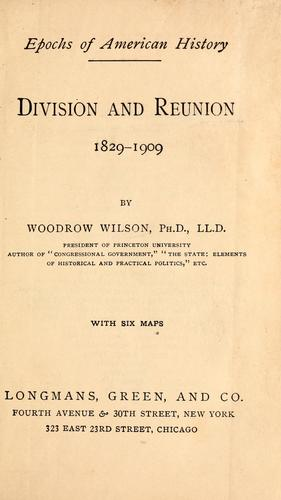 Division and reunion, 1829-1909