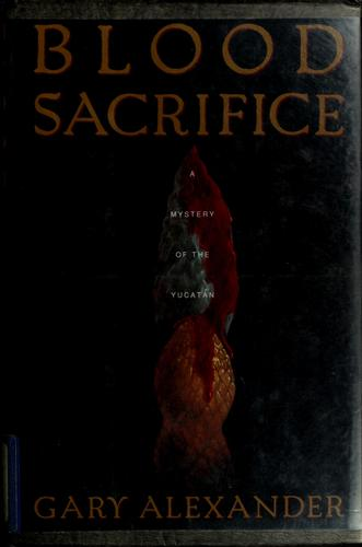 Blood sacrifice by Gary Alexander