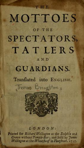The mottoes of the Spectators, Tatlers and Guardians