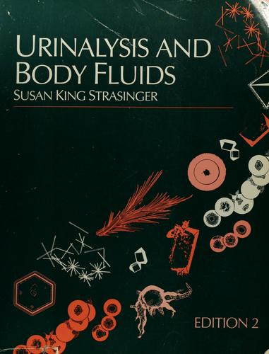 Urinalysis and body fluids by Susan King Strasinger