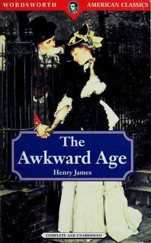 The awkward age by Henry James, Jr.