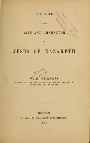 Thoughts on the life and character of Jesus of Nazareth