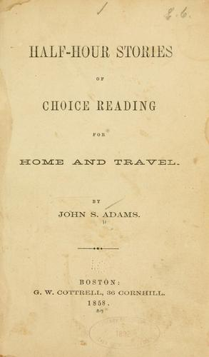 Half-hour stories of choice reading for home and travel.