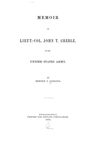 Download Memoir of Lieut.-Col. John T. Greble, of the United States Army.