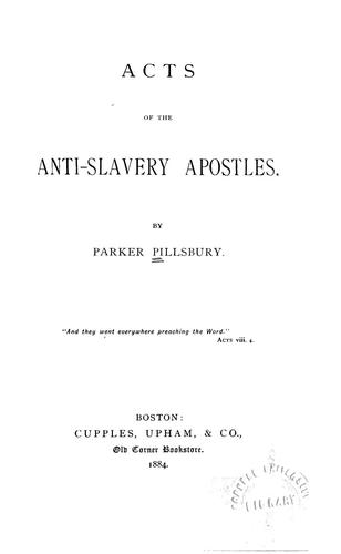 Acts of the anti-slavery apostles.