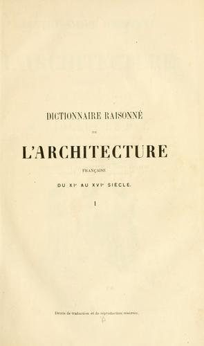 Download Dictionnaire raisonné de l'architecture française du XIe au XVIe siècle