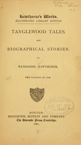 Tanglewood tales, and Biographical stories.
