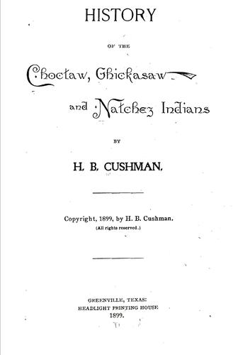 Download History of the Choctaw, Chickasaw and Natchez Indians