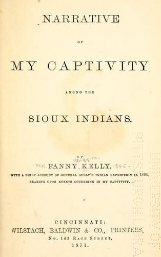 Narrative of my captivity among the Sioux Indians.