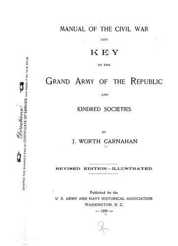 Manual of the civil war and key to the Grand army of the republic and kindred societies