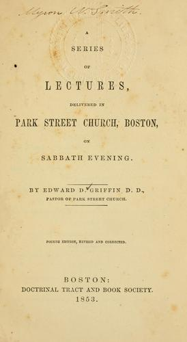 Download A series of lectures, delivered in Park street church, Boston, on Sabbath evening.