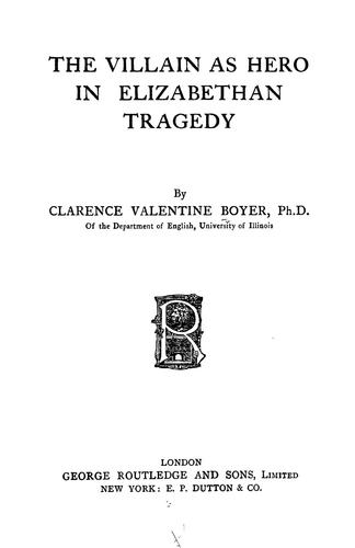 The villain as hero in Elizabethan tragedy