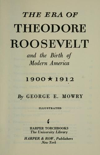 The era of Theodore Roosevelt, 1900-1912.