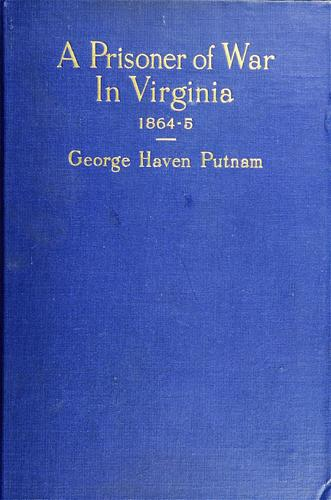 Download A prisoner of war in Virginia 1864-5