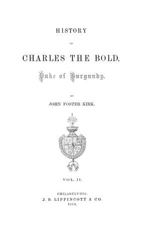 Download History of Charles the Bold, Duke of Burgundy.