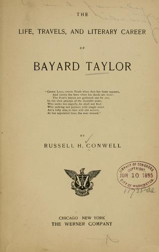 The life, travels, and literary career of Bayard Taylor.