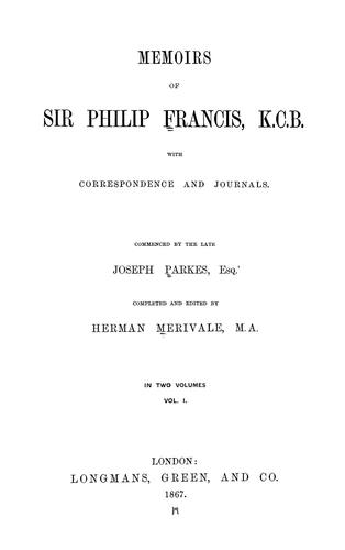 Memoirs of Sir Philip Francis, K.C.B by Joseph Parkes