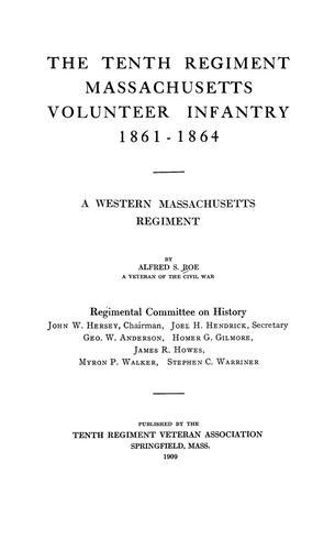 Download The Tenth regiment, Massachusetts volunteer infantry, 1861-1864