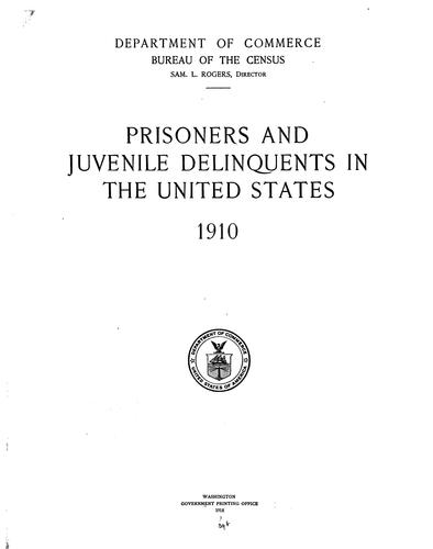 Prisoners and juvenile delinquents in the United States 1910.