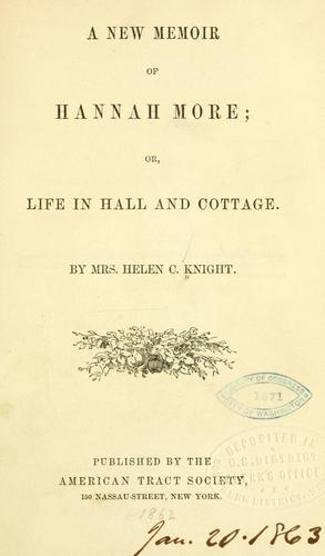 A new memoir of Hannah More; or, Life in hall and cottage.