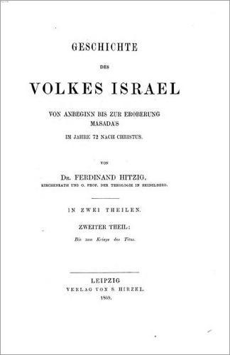 Geschichte des Volkes Israel von Anbeginn bis zur Eroberung Masada's im Jahre 72 nach Christus