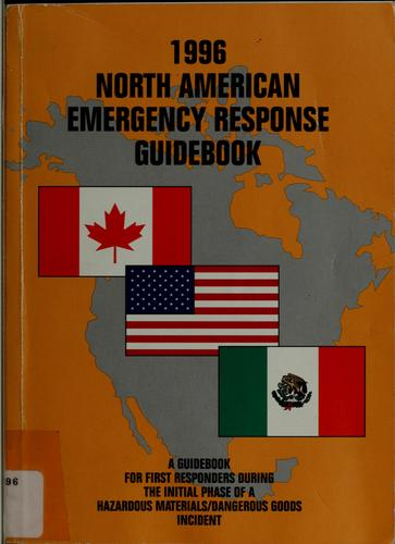 1996 North American emergency response guidebook by United States. Dept. of Transportation. Research and Special Programs Administration