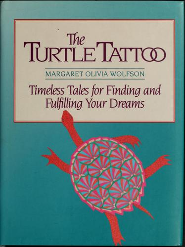 The turtle tattoo by Margaret Wolfson