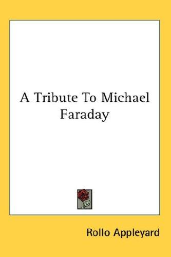 A Tribute To Michael Faraday