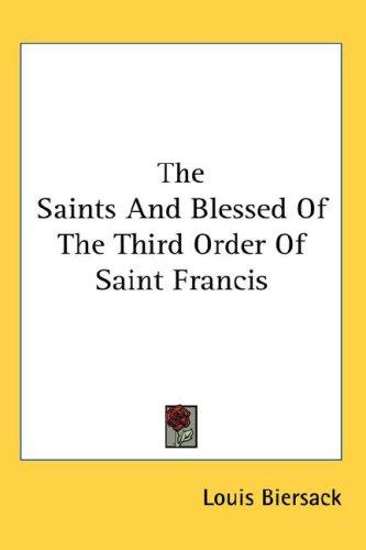 The Saints And Blessed Of The Third Order Of Saint Francis
