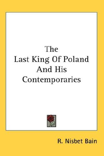 Download The Last King Of Poland And His Contemporaries