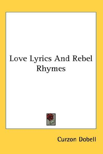 Love Lyrics And Rebel Rhymes