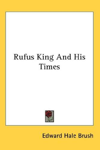 Rufus King And His Times