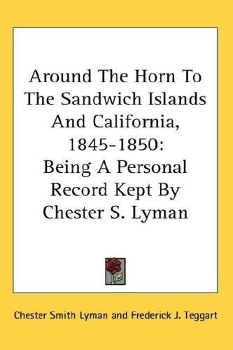 Download Around The Horn To The Sandwich Islands And California, 1845-1850
