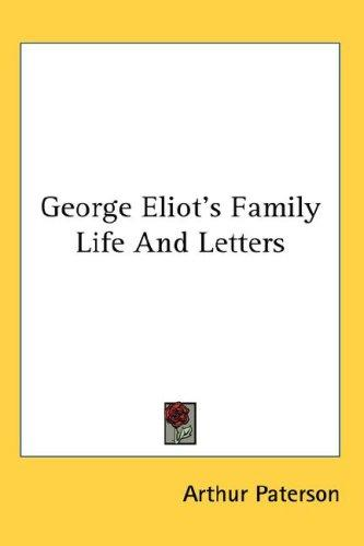 George Eliot's Family Life And Letters