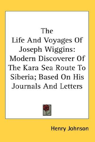 The Life And Voyages Of Joseph Wiggins
