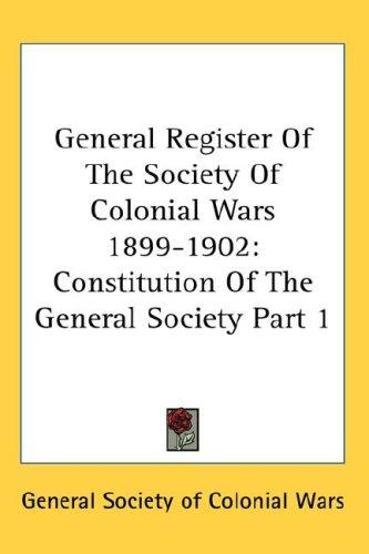 General Register Of The Society Of Colonial Wars 1899-1902