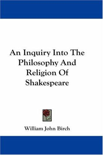 Download An Inquiry Into The Philosophy And Religion Of Shakespeare