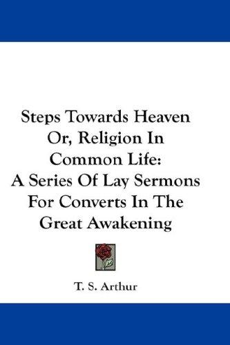 Download Steps Towards Heaven Or, Religion In Common Life