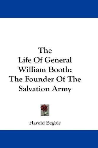 The Life Of General William Booth