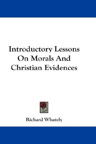 Introductory Lessons On Morals And Christian Evidences
