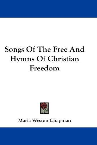 Download Songs Of The Free And Hymns Of Christian Freedom
