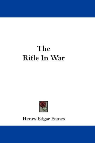 The Rifle In War
