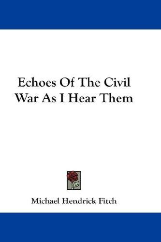 Echoes Of The Civil War As I Hear Them